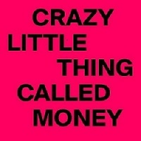 crazy-little-thing-called-money
