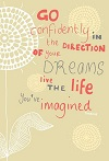 Go confidently in the direction of your dreams - Henry David Thorean