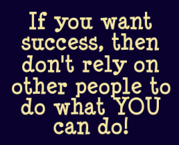 Rely-Quotes-Achieve-success-on-your-own-If-you-want-success-then-dont-rely-on-other-people-to-do-what-you-can-do